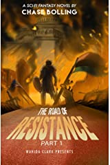 The Road of Resistance Part 1 : A Post Apocalyptic Epic Fantasy (The Vanguard) Kindle Edition