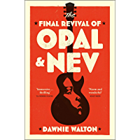 The Final Revival of Opal & Nev: 'one of the books of the year' STYLIST (English Edition)