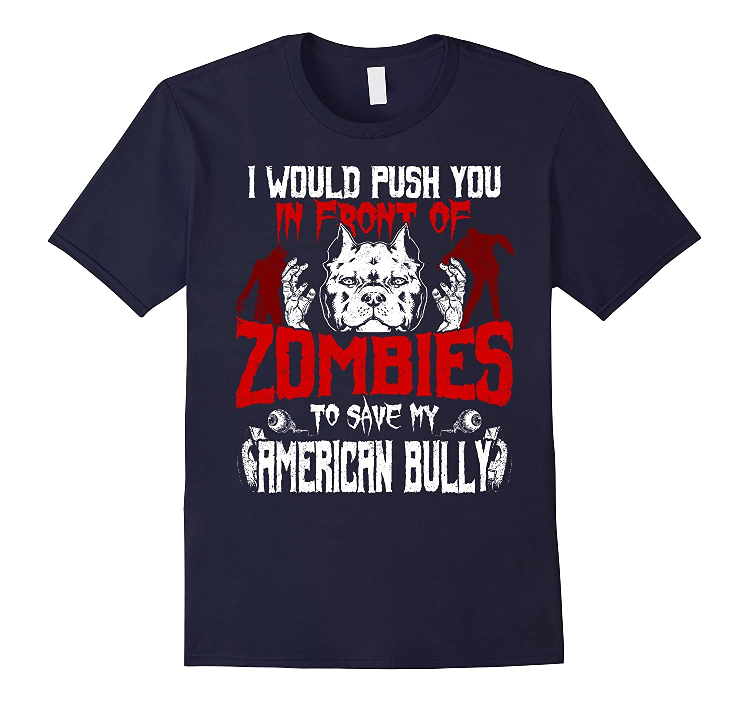 I Would Push You To Save American Bully - Dog Lover T-Shirt-ANZ