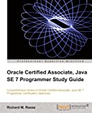 Oracle Certified Associate, Java SE 7 Programmer Study Guide (English Edition)