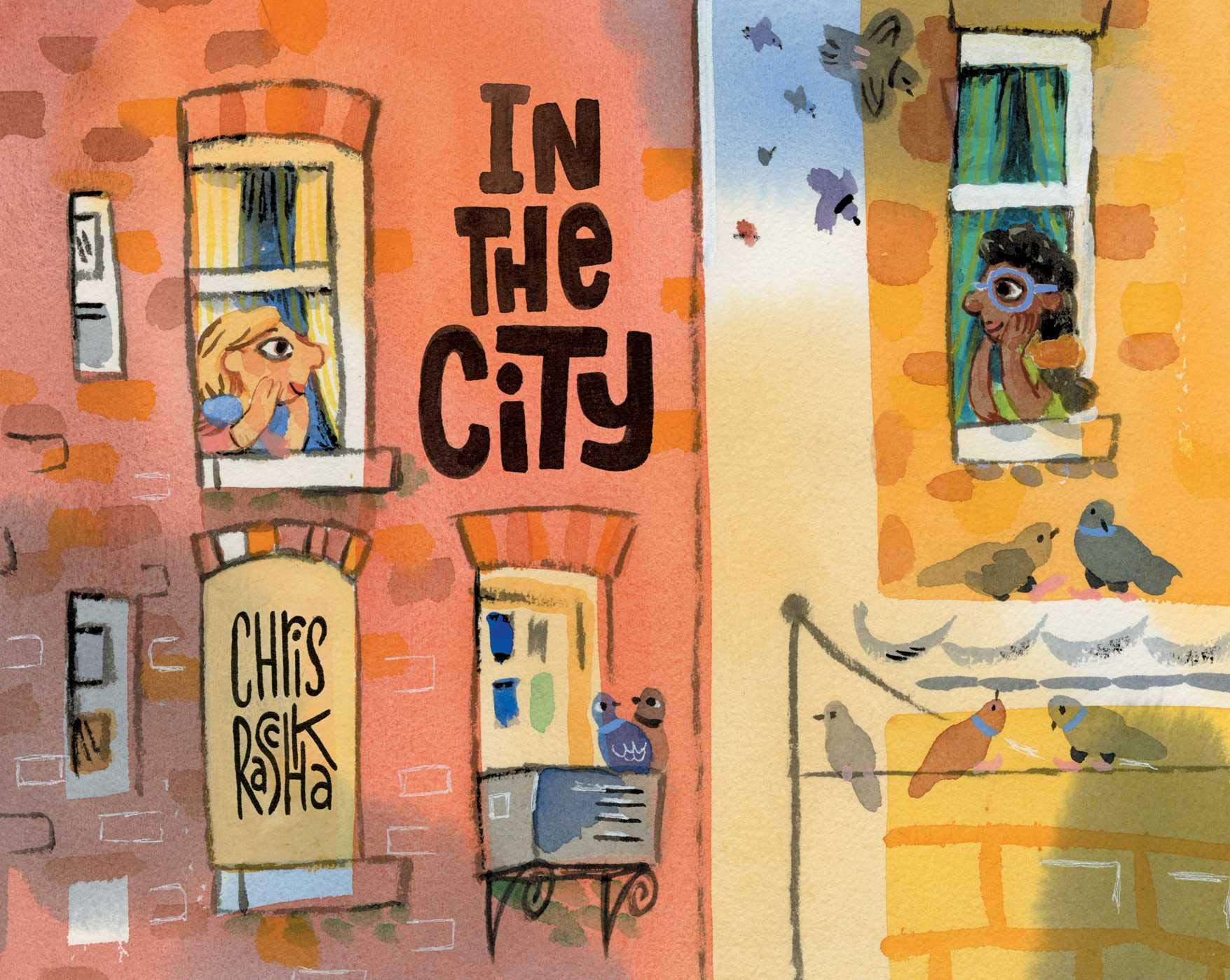 In the City: Raschka, Chris, Raschka, Chris: 9781481486279: Amazon.com: Books