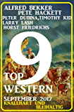 9 Top Western September 2017 - Knallhart und bleihaltig: Alfred Bekker Sammelband