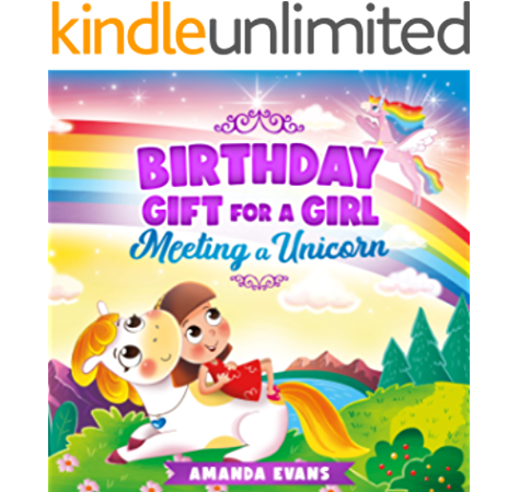 Birthday Gift For A Girl Meeting A Unicorn A Unicorn Kids Book About Friendship Gratitude Acceptance Kindle Edition By Evans Amanda Children Kindle Ebooks Amazon Com