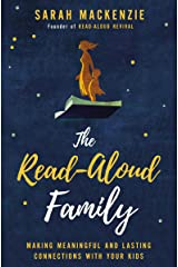 The Read-Aloud Family: Making Meaningful and Lasting Connections with Your Kids Kindle Edition