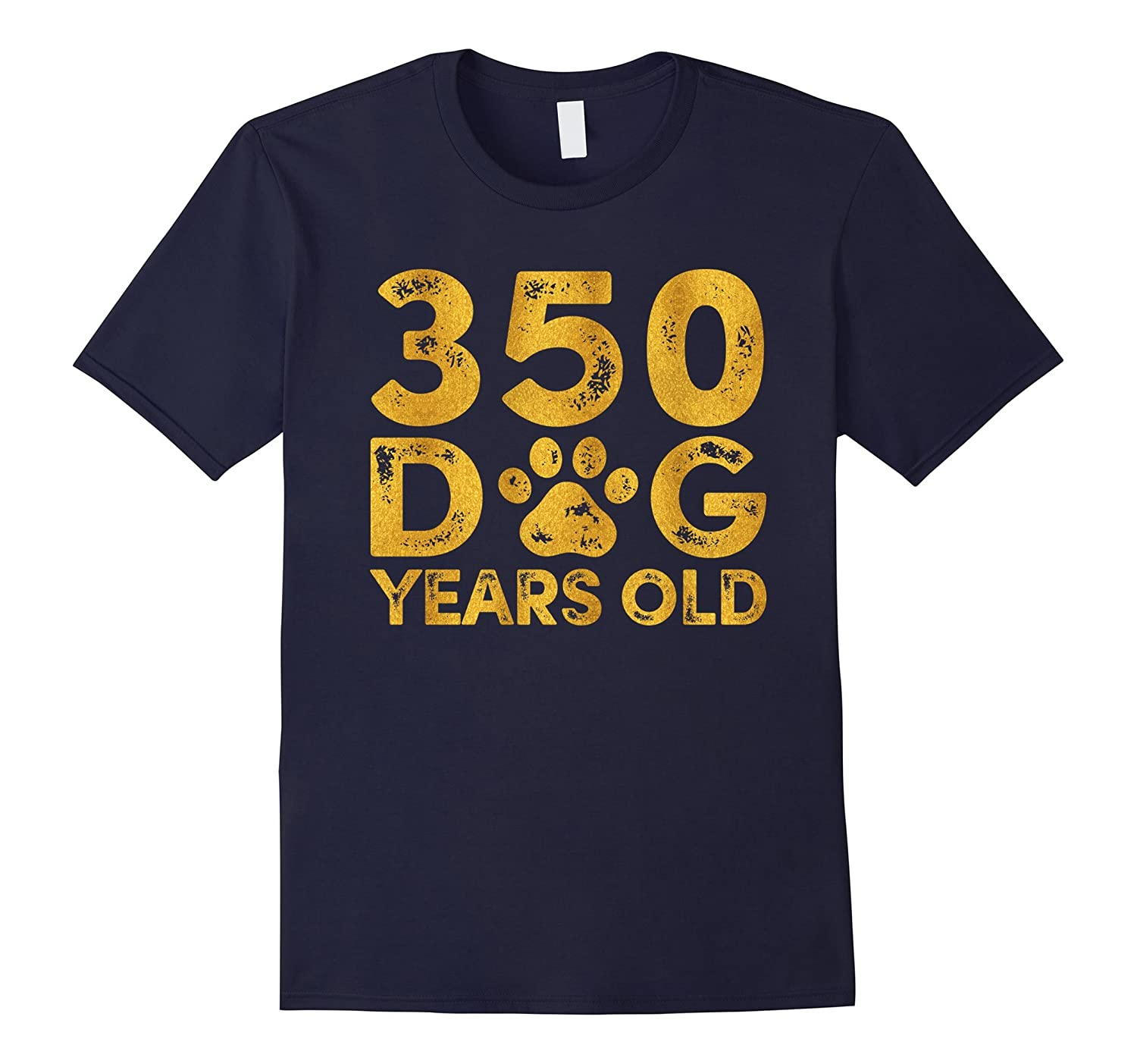 350 Dog Years Old - Funny 50th Birthday T-Shirt-PL
