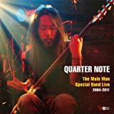 Quarter Note - The Main Man Special Band Live 2004-2011