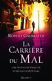 La carrière du mal : roman traduit de l'anglais par Florianne Vidal (Grand Format)