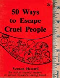 50 Ways to Escape Cruel People