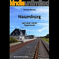 Naumburg: nach einer wahren Begebenheit