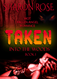 Taken Book 1: Into The Woods