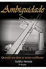 Ambiguidade: Quando um dom se torna conflitante (Portuguese Edition) Kindle Edition