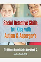 Six-Minute Social Skills Workbook 2: Social Detective Skills for Kids with Autism & Aspergers Kindle Edition