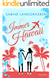 Immer Hawaii (… Hawaii 2) (German Edition)