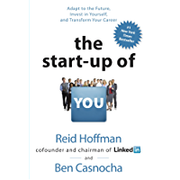 The Start-up of You: Adapt to the Future, Invest in Yourself, and Transform Your Career (English Edition)
