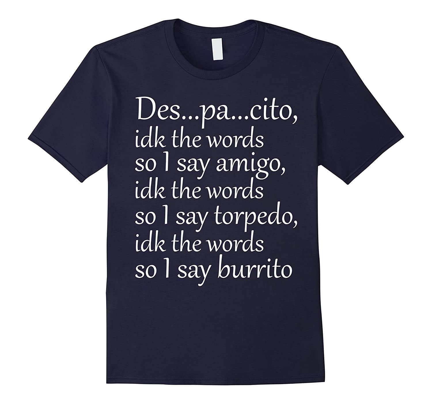 Despacito idk the words T shirt - Des Pa Cito Tshirt-BN