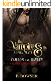 The Vampire and His Alpha Mate: Camron and Hayley: Deadly Secrets Novella