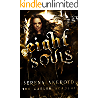Eight Souls: A Bully, PNR, Academy Romance (The Caelum Trilogy Book 2)