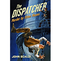 The Dispatcher: Murder by Other Means (English Edition)