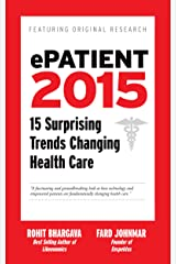 ePatient 2015: 15 Surprising Trends Changing Health Care Kindle Edition
