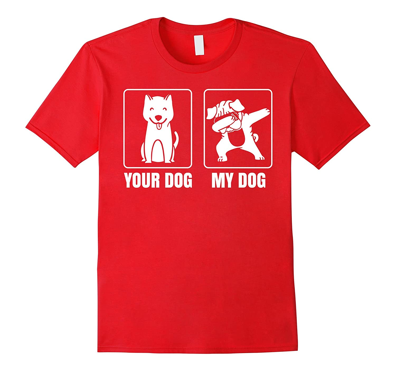 Your Dog My Dog is Dabbing TShirt | Cool Dab Pug Lover Gift-RT