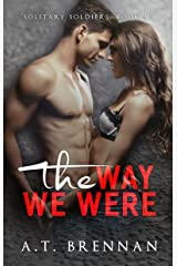 The Way We Were (Solitary Soldiers Book 2) Kindle Edition