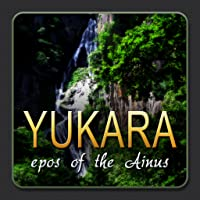 Yukara: Epos of the Ainus