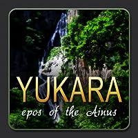 Yukara: Epos of the Ainus