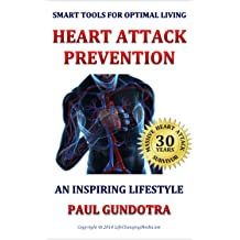 Heart Attack Prevention: An Inspiring Lifestyle (Smart Tools for Optimal Living Book 1) Jan 21, 2015