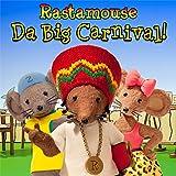 Rastamouse: Da Big Carnival fi da likkle ones!
