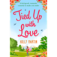 Tied Up With Love: A feel-good, romantic comedy to make you smile (English Edition)