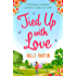 Tied Up With Love: A feel-good, romantic comedy to make you smile