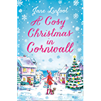 A Cosy Christmas in Cornwall: The most heartwarming Cornish Christmas romance of 2019!