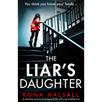 The Liar's Daughter: An absolutely gripping psychological thriller with a jaw-dropping twist
