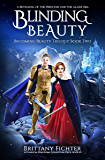 Blinding Beauty: A Retelling of the Princess and the Glass Hill (The Classical Kingdoms Collection Book 2)