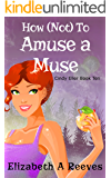 How (Not) to Amuse a Muse (Cindy Eller Book 10) (English Edition)