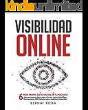 Visibilidad Online - Marketing Digital 4.0 - Crear Web con WordPress, Posicionamiento SEO, Google Analytics, Anuncios Adwords, Facebook y Usabilidad: Estrategia para Empresas y Emprendedores en 2017