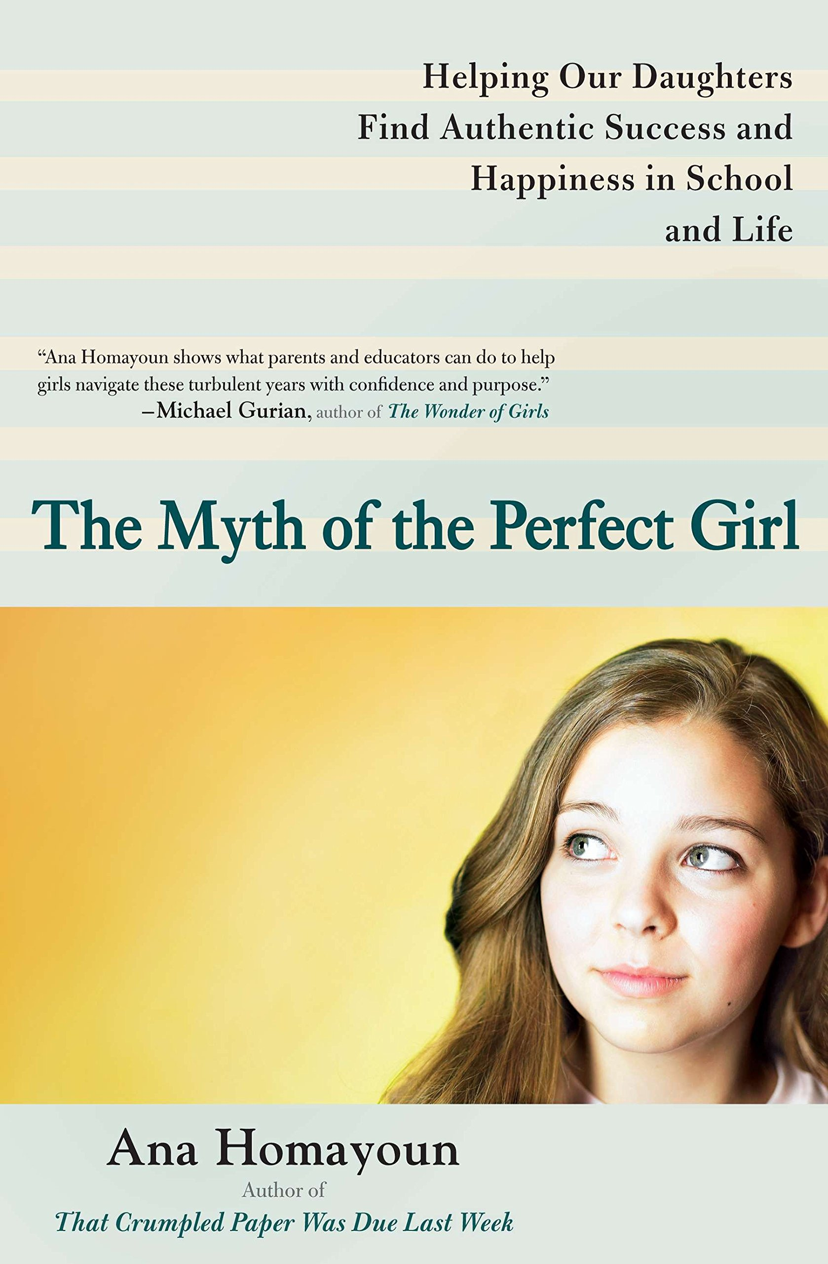 The Myth of the Perfect Girl  Helping Our Daughters Find Authentic ... acd0bad44
