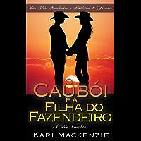 O Caubói e a Filha do Fazendeiro (A Série Completa)