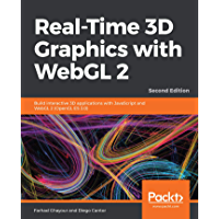 Real-Time 3D Graphics with WebGL 2: Build interactive 3D applications with JavaScript and WebGL 2 (OpenGL ES 3.0), 2nd Edition (English Edition)