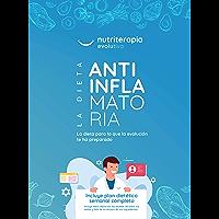 La Dieta Antiinflamatoria: La dieta para la que la evolución te ha preparado (Spanish Edition)