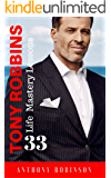 """Tony Robbins: 33 Life Mastery Lessons (Free """"Morning Routine"""") (Motivate Yourself, Peak Performance, Build Confidence, Business Mastery, Success Principles, Life Coach, Mindset)"""