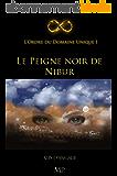 Le Peigne noir de Nibur (L'Ordre du Domaine Unique t. 1)