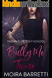 Bully Me Twice (Invern Elite Prep School Book 2)