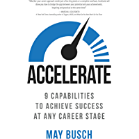 Accelerate: 9 Capabilities to Achieve Success at Any Career Stage (English Edition)