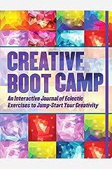 Creative Boot Camp: An Interactive Journal to Jumpstart Your Creativity! Hardcover