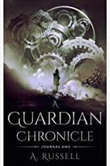 A Guardian Chronicle: Journal One Kindle Edition