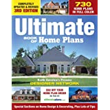 Ultimate Book of Home Plans: 780 Home Plans in Full Color: North America's Premier Designer Network: Special Sections on Home