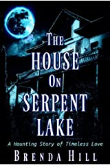 The House on Serpent Lake: A Haunting Story of Timeless Love Kindle Edition