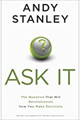 Ask It: The Question That Will Revolutionize How You Make Decisions Paperback