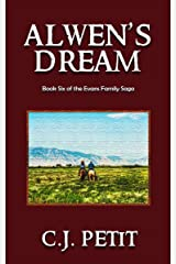 Alwen's Dream: Book Six of the Evans Family Saga Kindle Edition